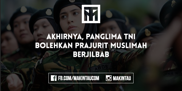 Akhirnya, Panglima TNI Bolehkan Prajurit Muslimah Berjilbab