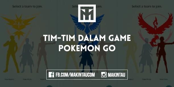 Tim Dalam Pokemon GO: Perbedaan Antara Tim Instinct, Mystic dan Valor