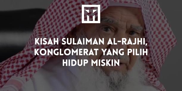 Kisah Sulaiman al-Rajhi, Konglomerat yang Pilih Hidup Miskin